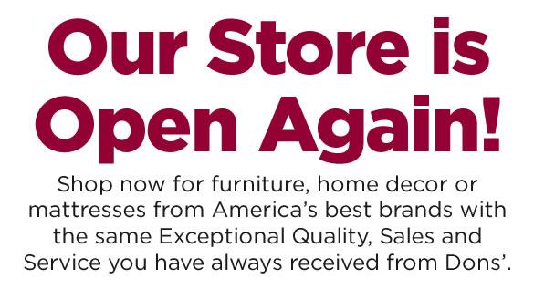 Don's Furniture store hours: Mon-Fri: 10-6, Sat: 10-5